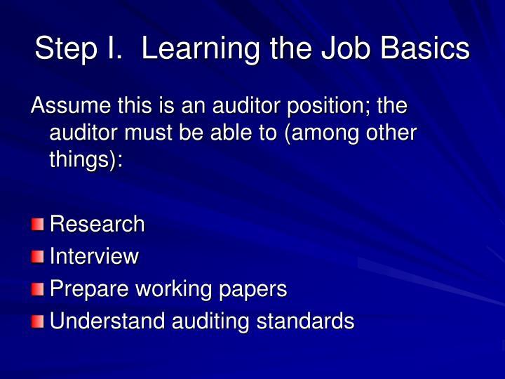 Step I.  Learning the Job Basics