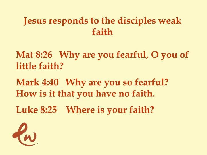 Jesus responds to the disciples weak faith