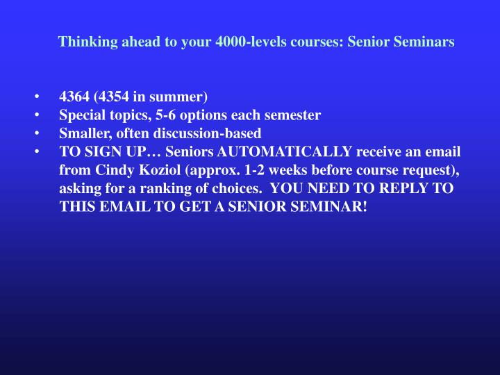 Thinking ahead to your 4000-levels courses: Senior Seminars