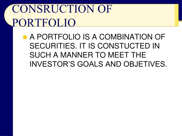 CONSRUCTION OF PORTFOLIO