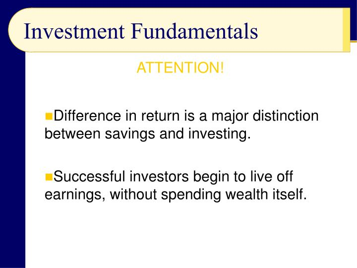 Difference in return is a major distinction between savings and investing.