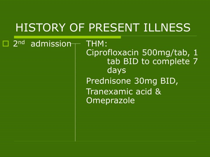 HISTORY OF PRESENT ILLNESS