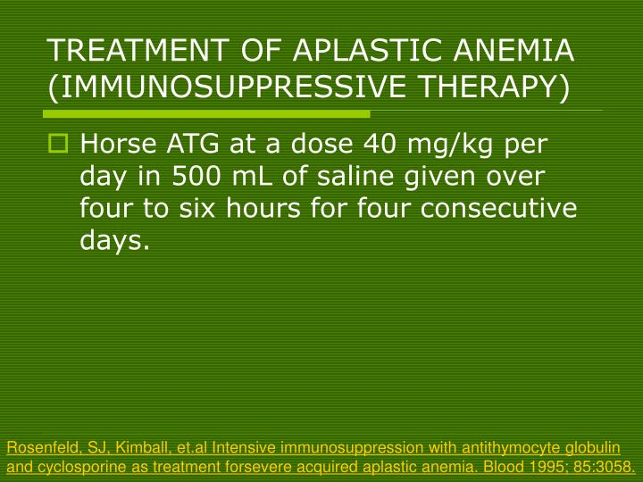 TREATMENT OF APLASTIC ANEMIA
