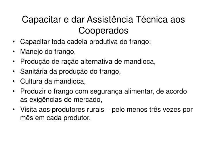 Capacitar e dar Assistência Técnica aos Cooperados
