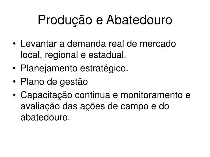 Produção e Abatedouro