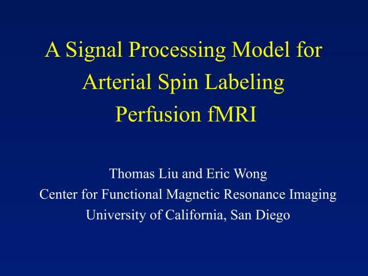 A signal processing model for arterial spin labeling perfusion fmri