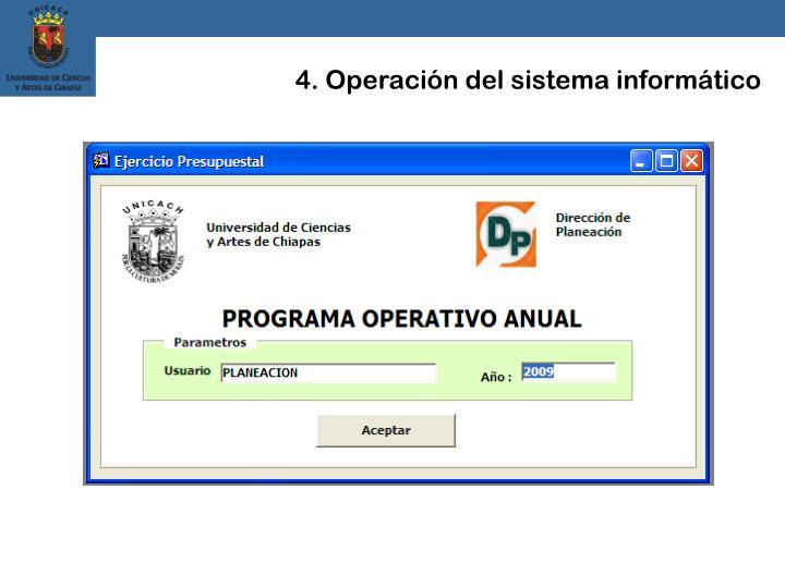 4. Operación del sistema informático