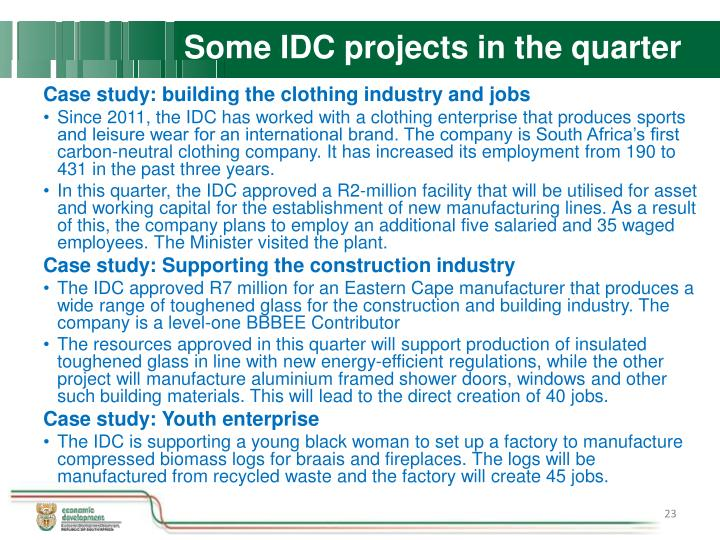 Some IDC projects in the quarter