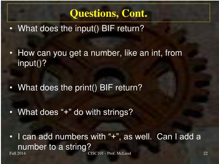 Questions, Cont.