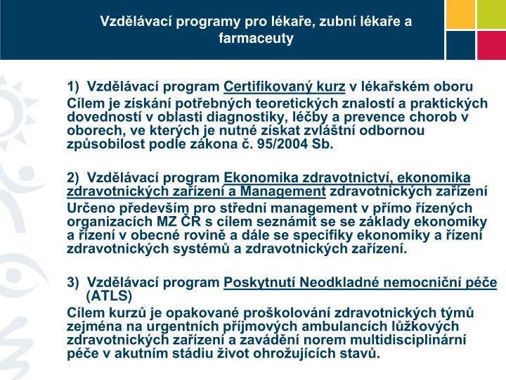 Vzdělávací programy pro lékaře, zubní lékaře a farmaceuty
