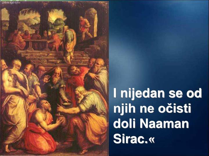I nijedan se od njih ne očisti doli Naaman Sirac.«
