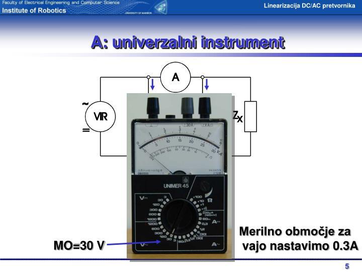 A: univerzalni instrument