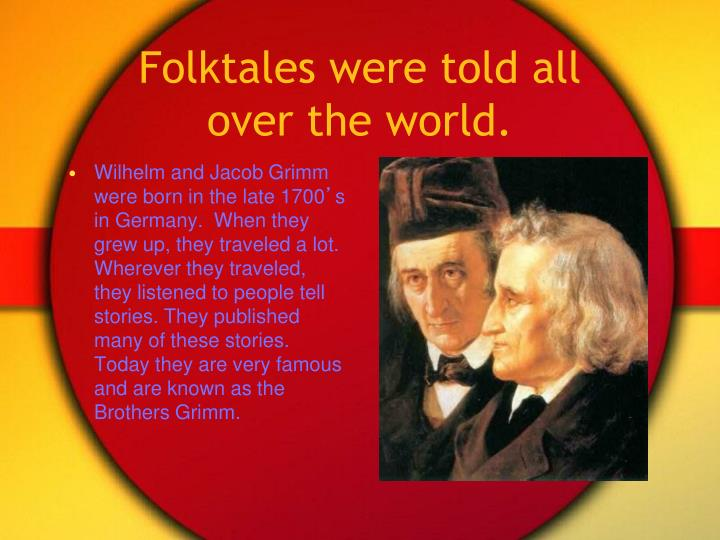 Folktales were told all over the world.