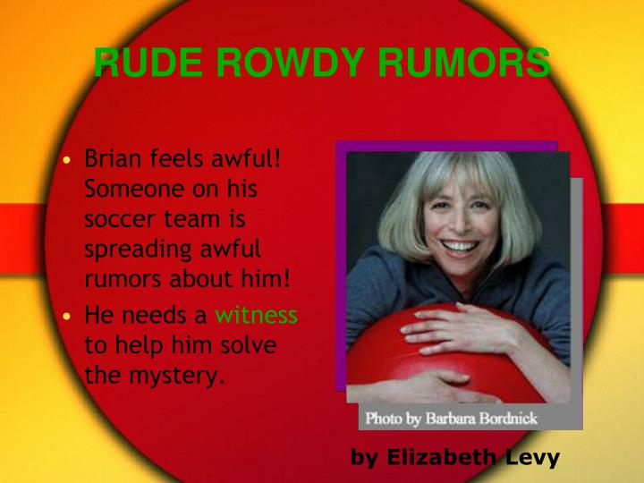 RUDE ROWDY RUMORS