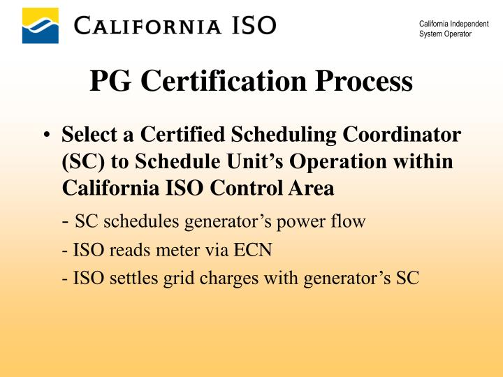Select a Certified Scheduling Coordinator (SC) to Schedule Unit's Operation within California ISO Control Area