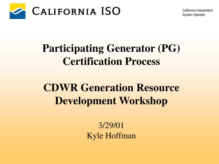 Participating Generator (PG) Certification Process