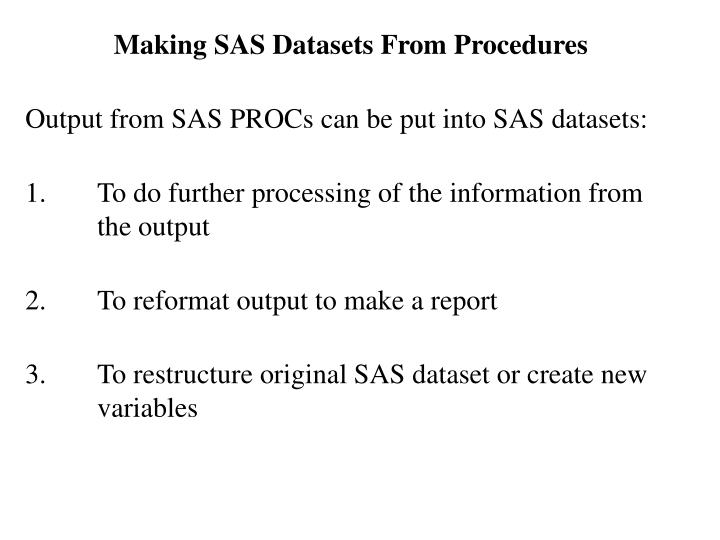 Making SAS Datasets From Procedures