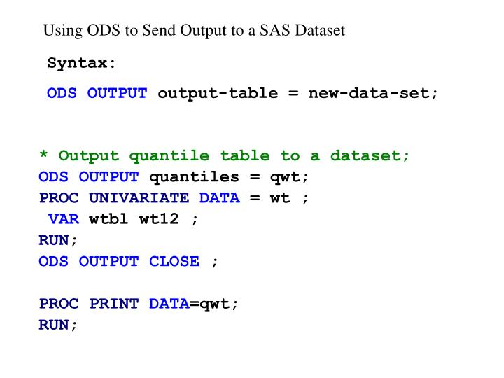 Using ODS to Send Output to a SAS Dataset