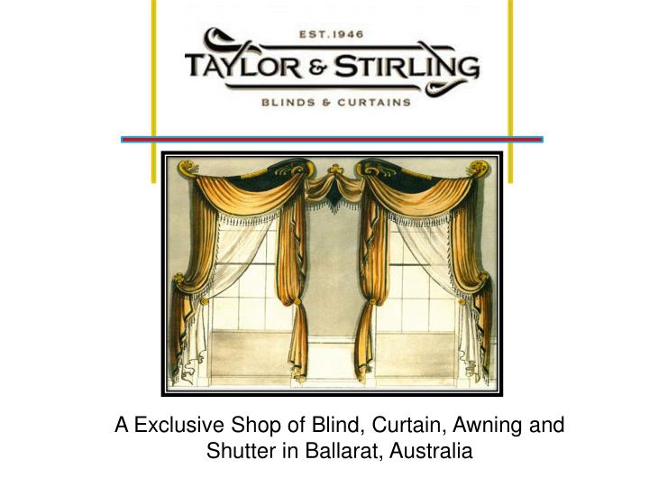 A Exclusive Shop of Blind, Curtain, Awning and Shutter in Ballarat, Australia