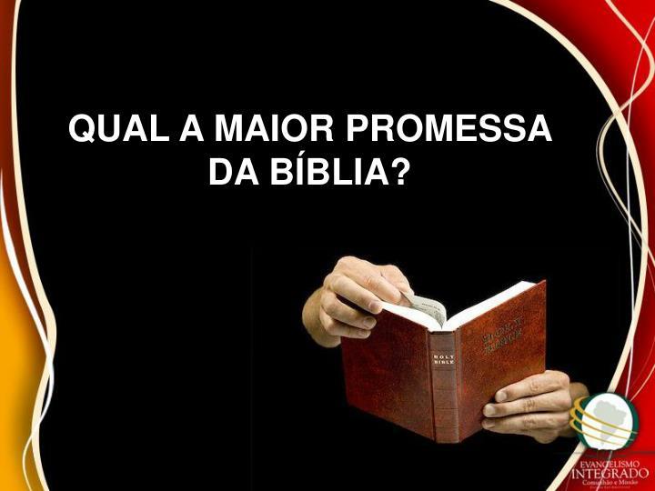 QUAL A MAIOR PROMESSA DA BÍBLIA?