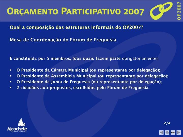 Qual a composição das estruturas informais do OP2007?