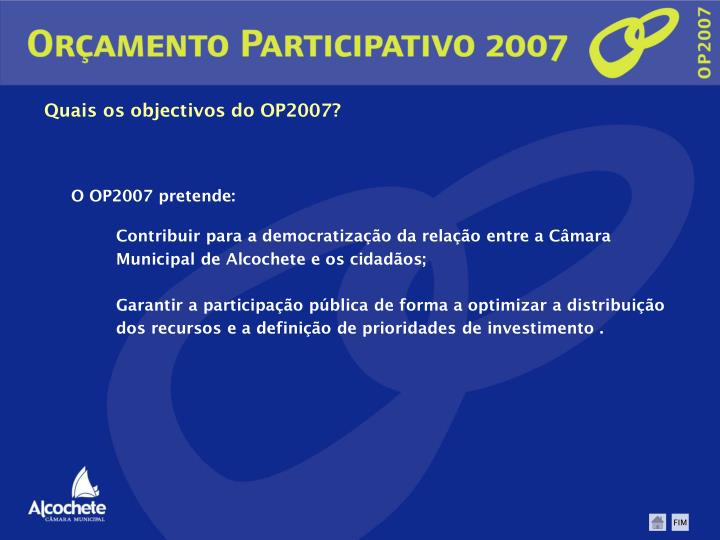 Quais os objectivos do OP2007?