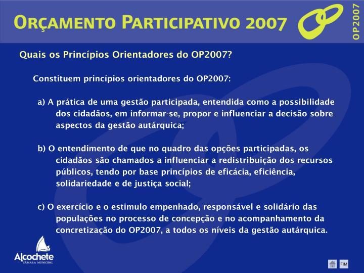 Quais os Princípios Orientadores do OP2007?