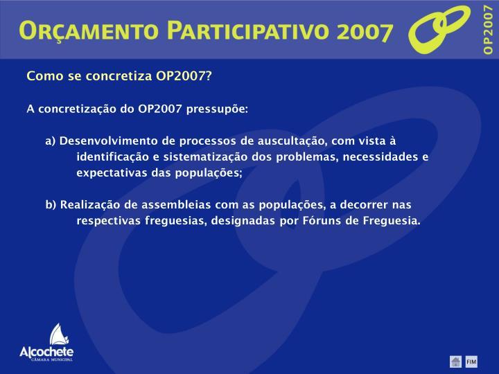 Como se concretiza OP2007?