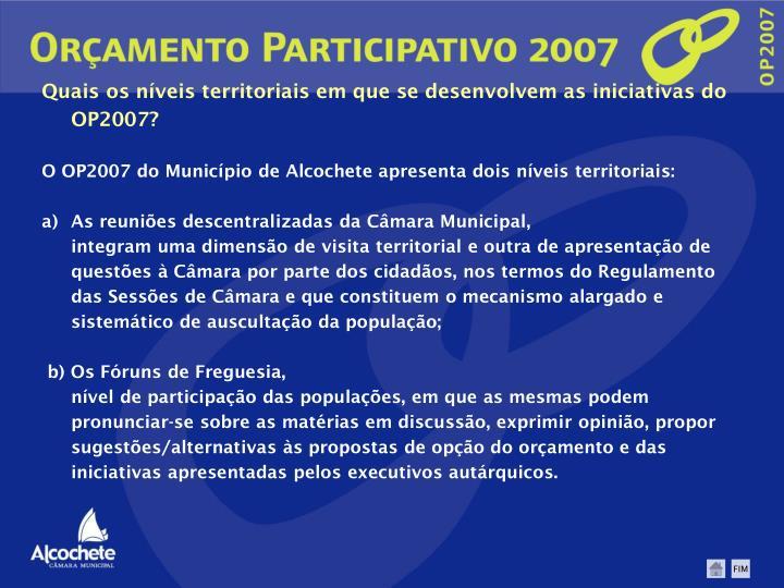 Quais os níveis territoriais em que se desenvolvem as iniciativas do OP2007?
