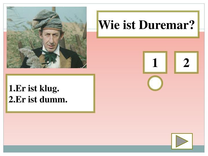 Wie ist Duremar?