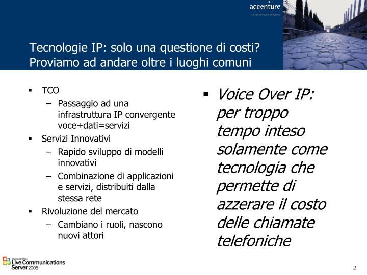Tecnologie IP: solo una questione di costi? Proviamo ad andare oltre i luoghi comuni