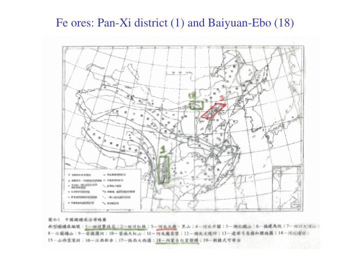 Fe ores: Pan-Xi district (1) and Baiyuan-Ebo (18)