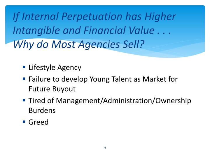 If Internal Perpetuation has Higher Intangible and Financial Value . . . Why do Most Agencies Sell?