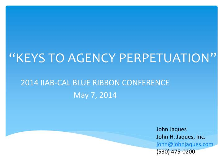 Keys to agency perpetuation