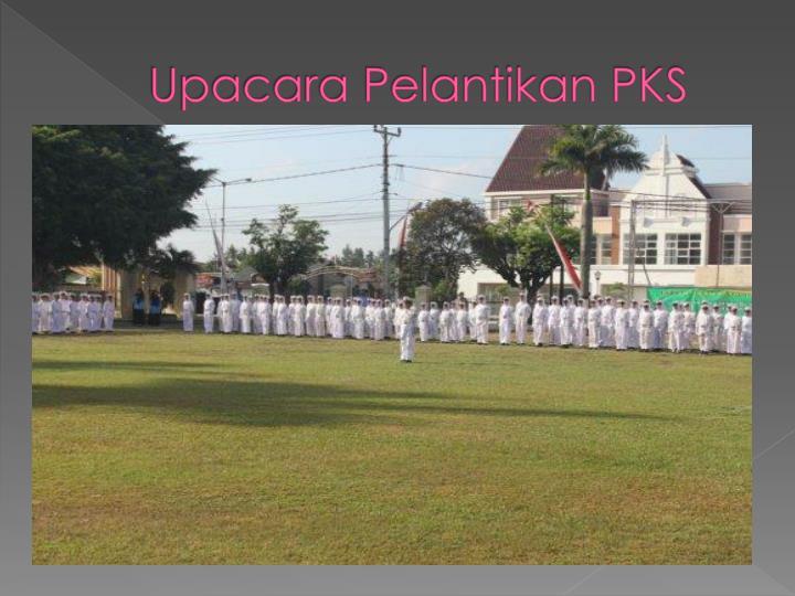 Upacara Pelantikan PKS