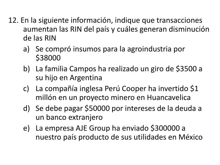 12. En la siguiente información, indique que transacciones aumentan las RIN del país y cuáles generan disminución de las RIN