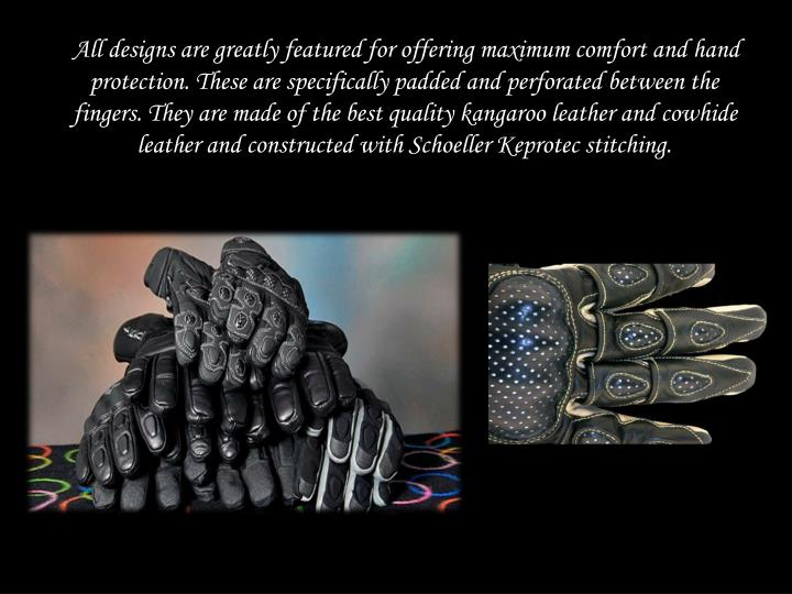 All designs are greatly featured for offering maximum comfort and hand protection. These are specifi...