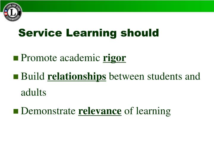 Service Learning should