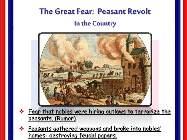 The Great Fear:  Peasant Revolt