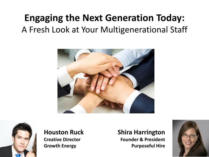 engaging the next generation today a fresh look at your multigenerational staff