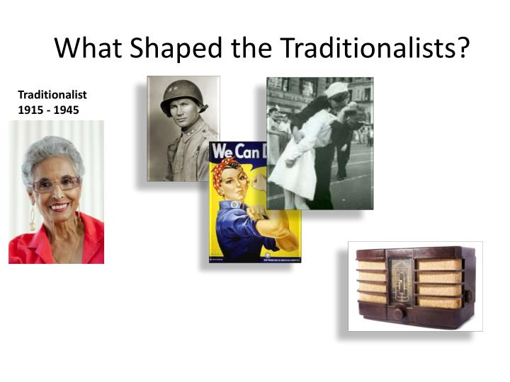What Shaped the Traditionalists?
