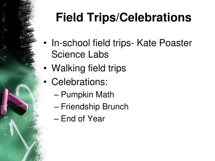 Field Trips/Celebrations