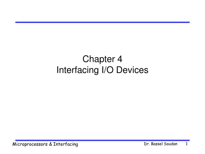 Chapter 4 interfacing i o devices