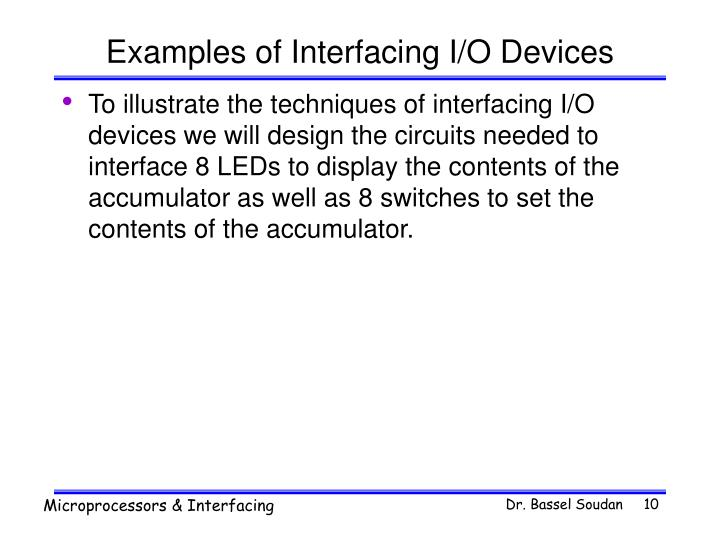 Examples of Interfacing I/O Devices
