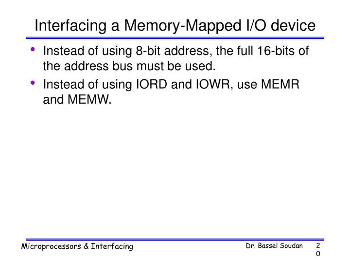 Interfacing a Memory-Mapped I/O device