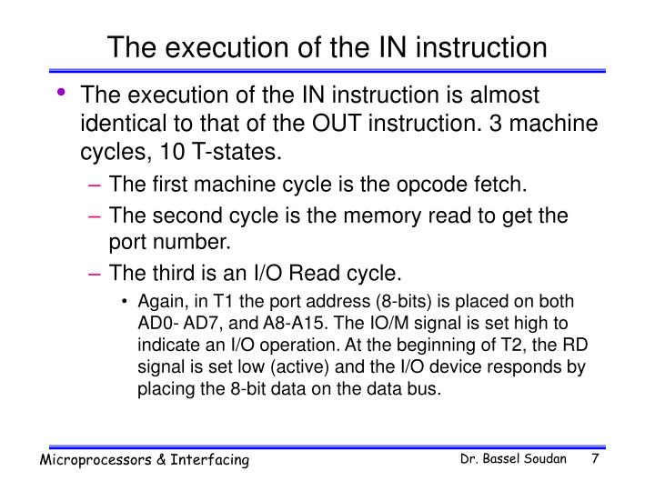 The execution of the IN instruction
