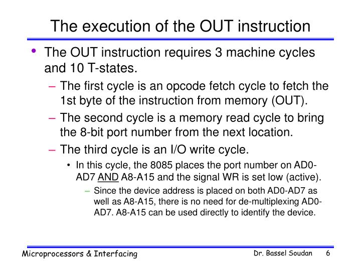 The execution of the OUT instruction