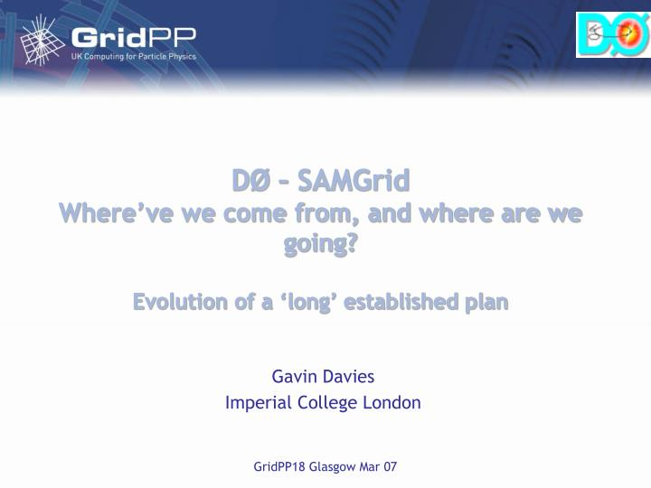 D samgrid where ve we come from and where are we going evolution of a long established plan