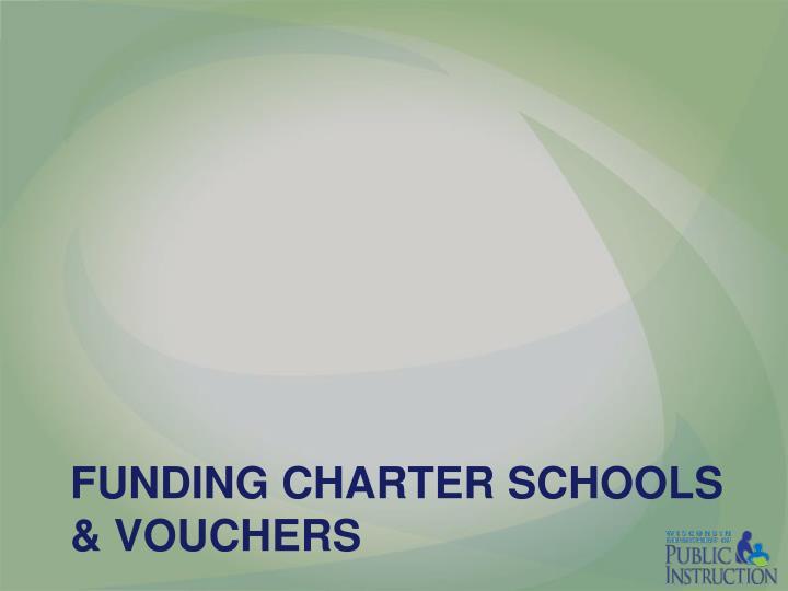 Funding Charter schools & Vouchers