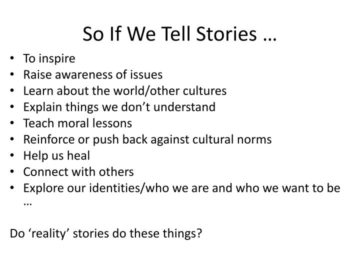 So If We Tell Stories …